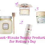 Last-minute beauty gifts for Mother's Day