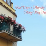 Bad days + Thursday Favorite Things Blog Hop